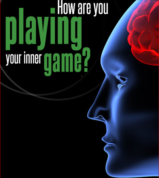 How are you playing your inner game?
