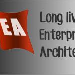 Enterprise Architecture is Dead. Long live EA.