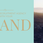 Trusting A Recruitment Agency With Your Brand