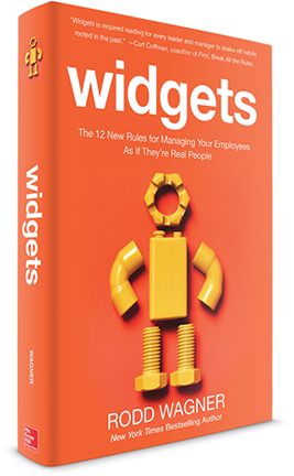 Widgets. The 12 New Rules for Managing Your Employees As If They're Real People