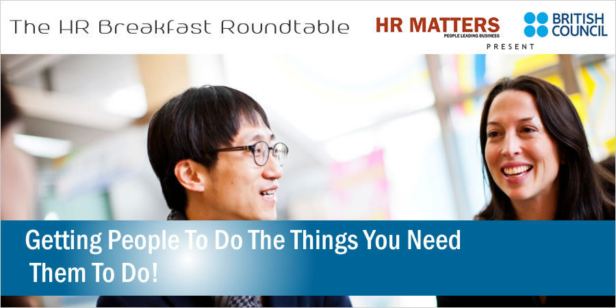 Breakfast Roundtable - Getting People To Do The Things You Need Them To Do