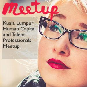 Kuala Lumpur Human Capital and Talent Professionals Meetup