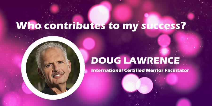 WhoContributesToMySuccess-DougLawrence
