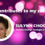 Who contributes to my success - Sulynn Choong