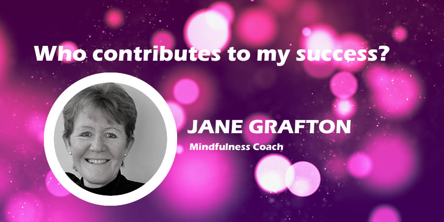 Who Contributes To My Success – Jane Grafton