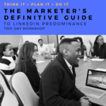 The Marketer's Definitive Guide to LinkedIn Predominance