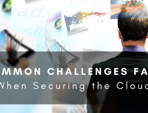 5 Common Challenges Faced When Securing the Cloud