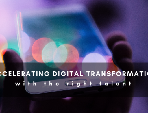 Accelerating Digital Transformation with the Right Talent
