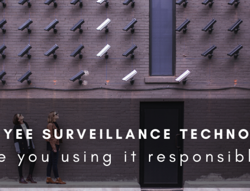 Employee Surveillance Technology: Are You Using It Responsibly?