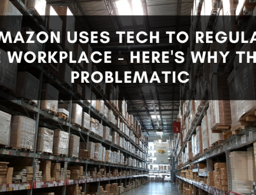 Amazon Uses Tech to Regulate the Workplace — Here's Why That's Problematic