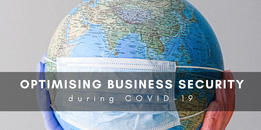 Optimising Business Security During COVID-19